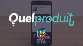 Appli QuelProduit : Une application gratuite pour choisir ses produits alimentaires, cosmétiques et ménagers